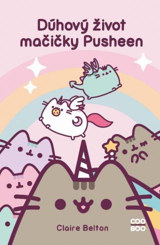 Dúhový život mačičky Pusheen - Beltonová Claire [E-kniha]